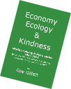 Economy, Ecology and Kindness